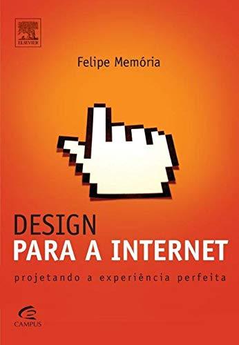 Design para a Internet: Projetando a Experiência Perfeita