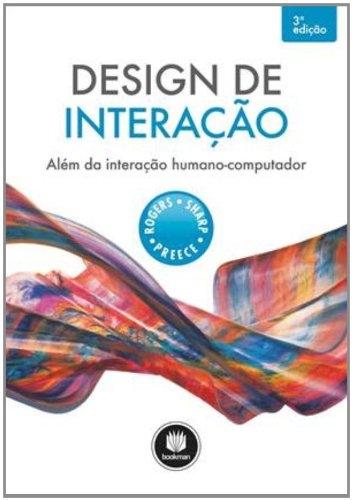 Design de Interação: Além da Interação Homem-Computador